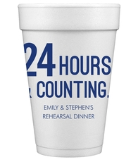 24 Hours and Counting Styrofoam Cups