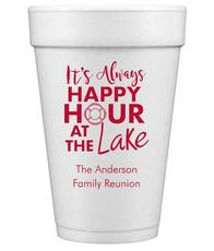 Happy Hour at the Lake Styrofoam Cups