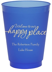 Welcome to Our Happy Place Colored Shatterproof Cups