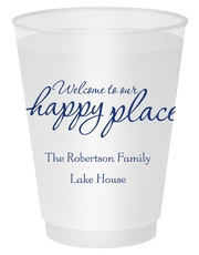 Welcome to Our Happy Place Shatterproof Cups