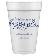 Welcome to Our Happy Place Styrofoam Cups