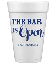The Bar is Open Styrofoam Cups