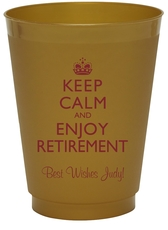 Keep Calm and Enjoy Retirement Colored Shatterproof Cups