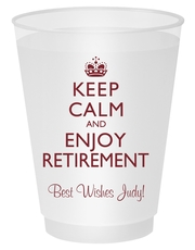 Keep Calm and Enjoy Retirement Shatterproof Cups