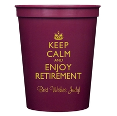 Keep Calm and Enjoy Retirement Stadium Cups