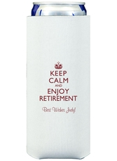 Keep Calm and Enjoy Retirement Collapsible Slim Koozies