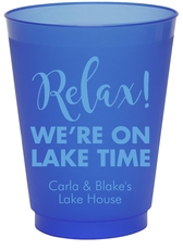 Relax We're on Lake Time Colored Shatterproof Cups