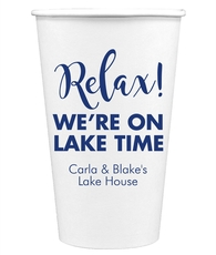 Relax We're on Lake Time Paper Coffee Cups