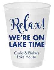 Relax We're on Lake Time Shatterproof Cups