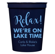 Relax We're on Lake Time Stadium Cups