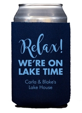 Relax We're on Lake Time Collapsible Koozies