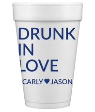 Drunk In Love Styrofoam Cups