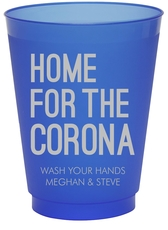 Home For The Corona Colored Shatterproof Cups