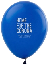 Home For The Corona Latex Balloons
