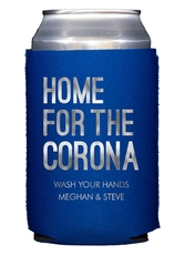 Home For The Corona Collapsible Koozies