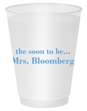 Soon to be Mrs Shatterproof Cups