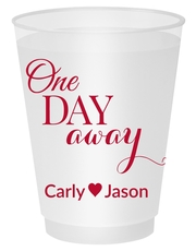 One Day Away Shatterproof Cups