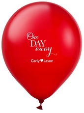 One Day Away Latex Balloons