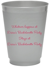 Whatever Happens Party Colored Shatterproof Cups
