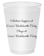 Whatever Happens Party Shatterproof Cups