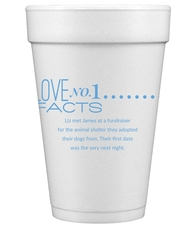 Just the Love Facts Styrofoam Cups