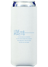 Just the Love Facts Collapsible Slim Koozies