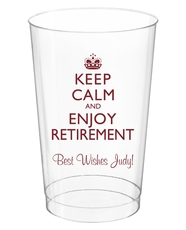 Keep Calm and Enjoy Retirement Clear Plastic Cups