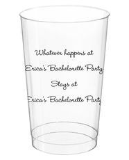 Whatever Happens Party Clear Plastic Cups