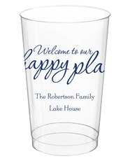Welcome to Our Happy Place Clear Plastic Cups